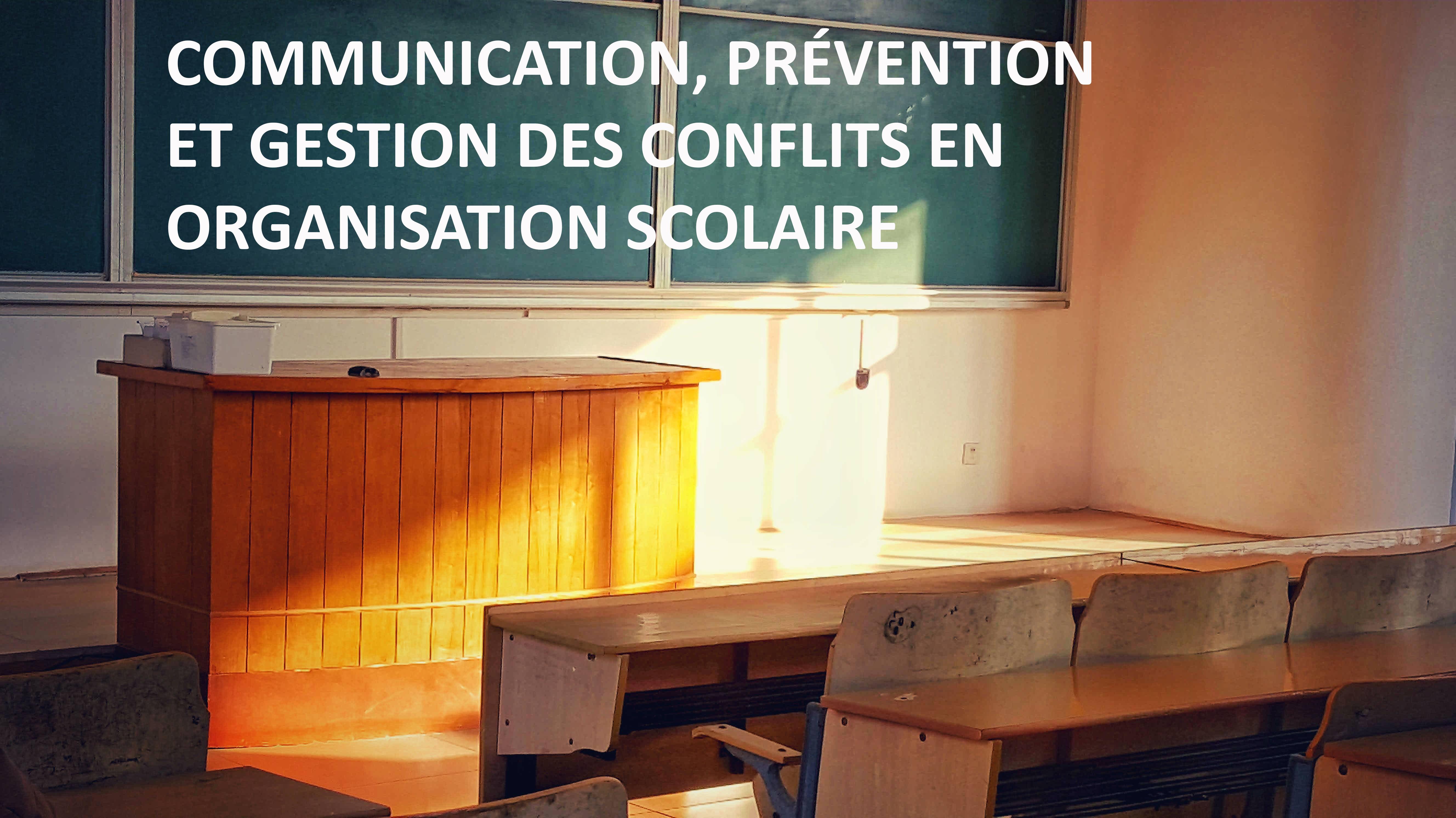 Fonction de directeur - Communication, prévention et gestion des conflits en organisation scolaire